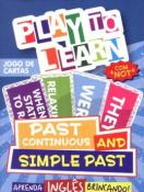 PLAY TO LEARN - JOGO DE CARTAS - PAST CONTINUOUS AND SIMPLE PAST