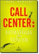 CALL CENTER : ESTRATEGIA PARA VENCER
