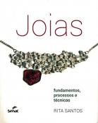 JOIAS - FUNDAMENTOS, PROCESSOS E TECNICAS