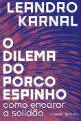 DILEMA DO PORCO-ESPINHO, O